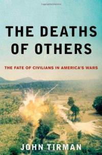 The Deaths of Others: The Fate of Civilians in America's Wars